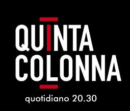 """Quotidiano """"Quinta Colonna"""" ore 20.30"""